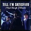 Till I'm Satisfied (Ft. EllMatic)