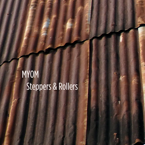 Myom - Steppers & Rollers (Boom Tschak #20)