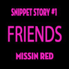 Snippet Story #1-  Friends