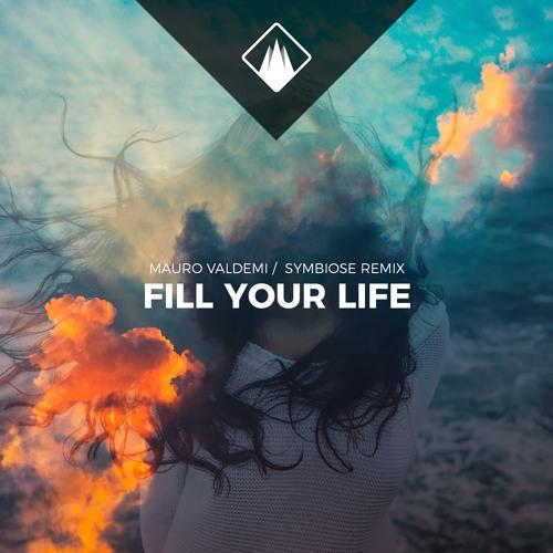 Mauro Valdemi - fill your life (symbiose remix)