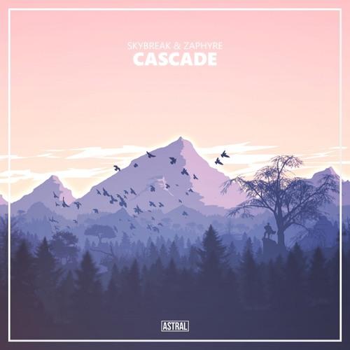 Skybreak & Zaphyre - Cascade