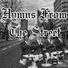 Hymns From The Street - Mix Tape - Hop Hop, Grime, Drill & Dancehall