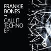 Premiere: Frankie Bones - Call It Techno 2017