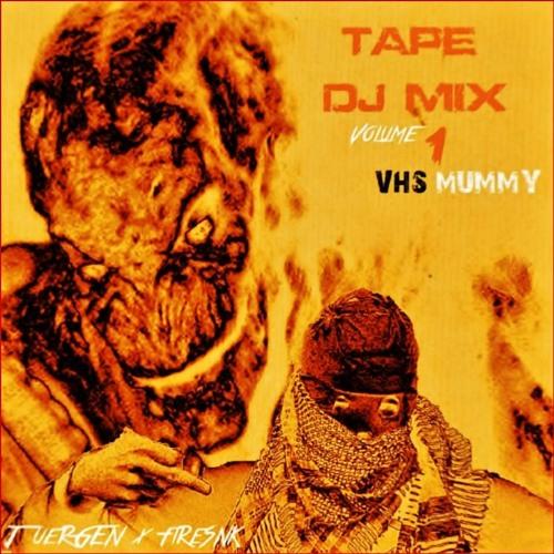 Tape DJ MIX Vol. 1: VHS Mummy