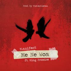 M.anifest - Me Ne Woa ft. King Promise