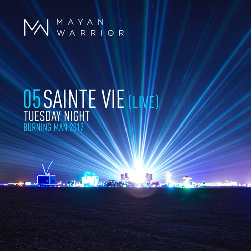 Sainte Vie (live) - Mayan Warrior - Burning Man - 2017
