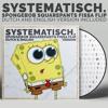 Spongebob Squarepants (Fissa Flip) 🍾 (DUTCH AND ENGLISH VERSION INCLUDED) #SYSTEMATISCH.