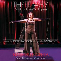 Three Way - Act III. Masquerade: Larry's Aria: Not My Night (Baritone Aria)