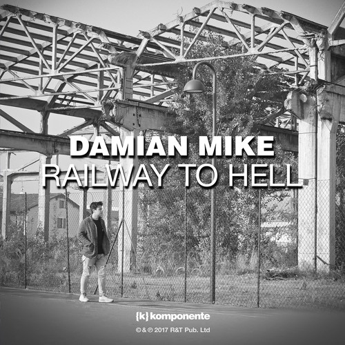 Damian Mike - Railway To Hell [OUT NOW]