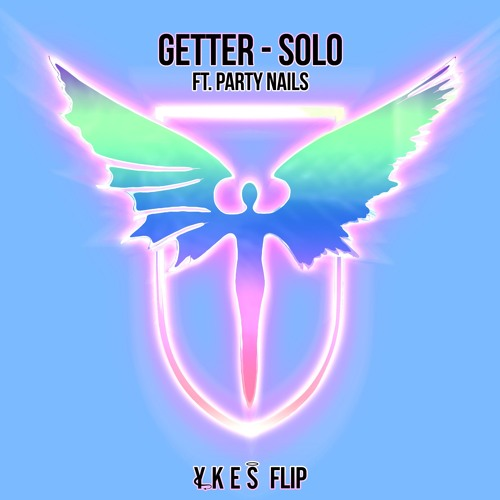 Getter - Solo ft. Party Nails (YKES Flip)
