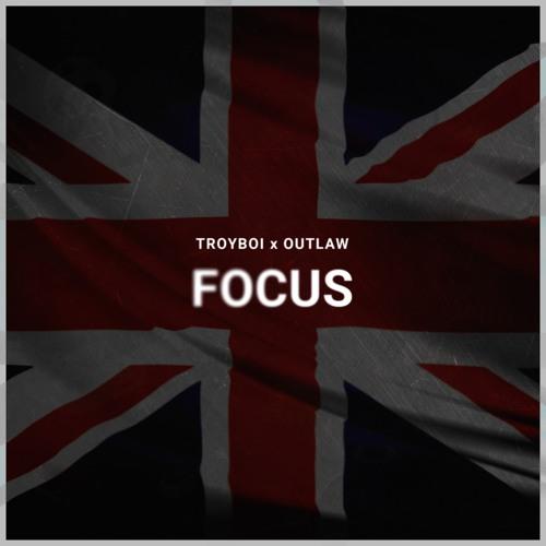 TroyBoi feat Outlaw - Focus