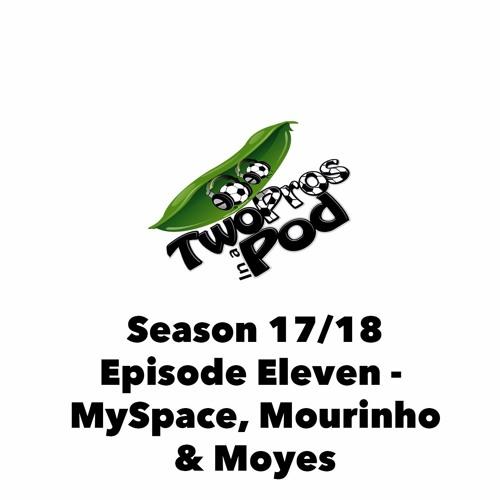 2017/18 Season Episode 11 - MySpace, Mourinho and Moyes