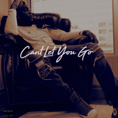 Can't Let You Go (Prod. Kenibi)