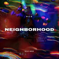 ACE - Neighborhood (prod. Rob Kelly)(leaked version);)