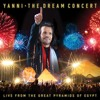 Yanni - The Dream Concert Live From The Great Pyramids Of Egypt (2017)