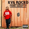 KVA Rocko - Think About It