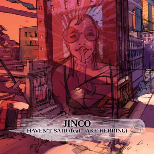Haven't said (feat. Jake Herring)