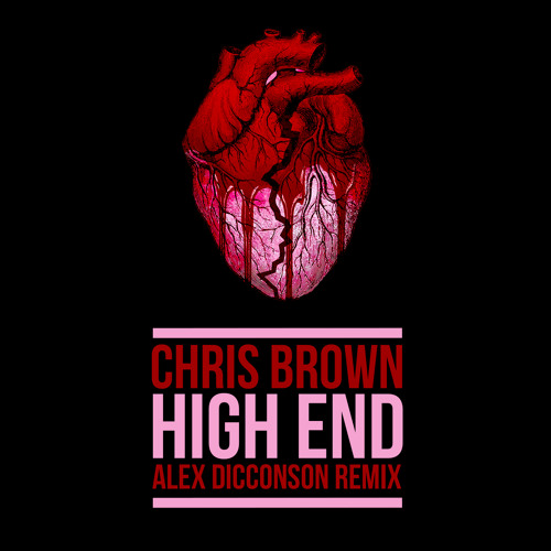 Chris Brown, Future & Young Thug - High End (Alex Dicconson Remix) [Clean]