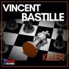 Vincent Bastille - Killer - OUT NOW