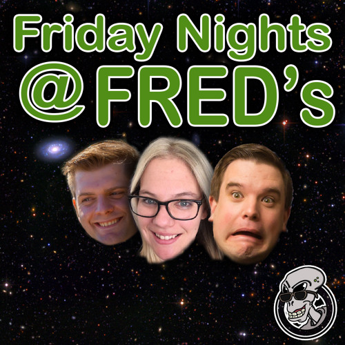 Friday Nights @ FRED's #45 'What would you reboot?'