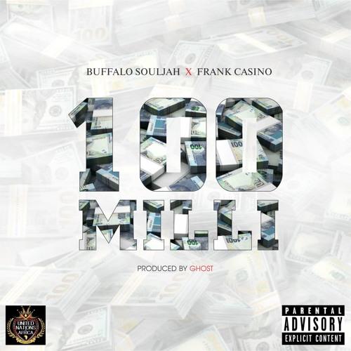 Buffalo Souljah X Frank Casino 100 Milli By Slikour