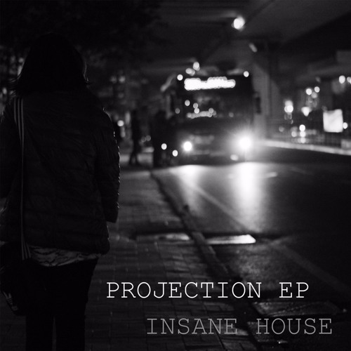 Insane House - Projection EP [OUT NOW!]