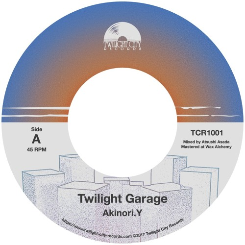 SIDE A - Akinori.Y - Twilight Garage [For 7inch Vinyl]