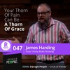47: Thorn of Grace - James Harding (HTBB) | Circle of Friends - D'Jungle People