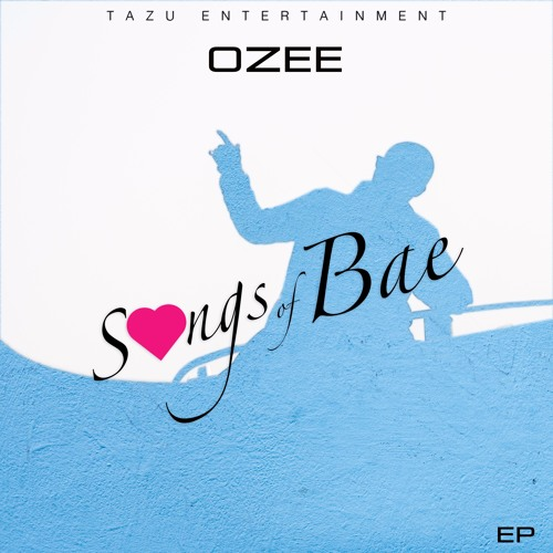 OZEE-  SONGS OF BAE EP