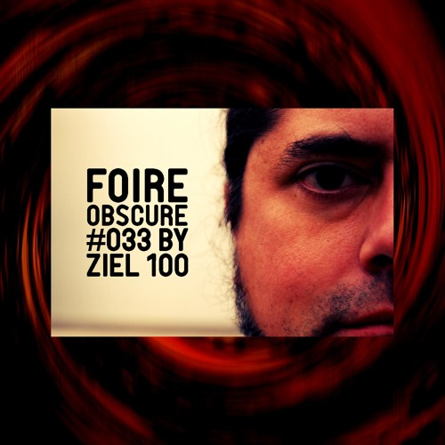 Foire Obscure Podcast 033 by Ziel100