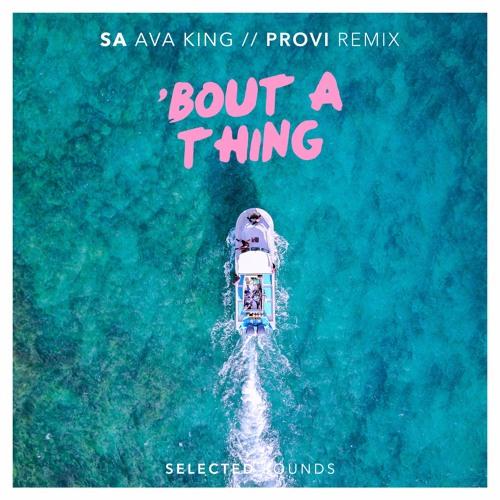 SA - Bout A Thing (feat. Ava King) (PROVI Remix)