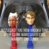 BizzleCast 106: How Ahsoka Tano & The Clone Wars saved Star Wars ft. Simi Climo