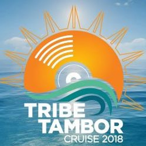 The Shoulda Booked Me For The Tribe/Tambor Cruise 2018 Mix
