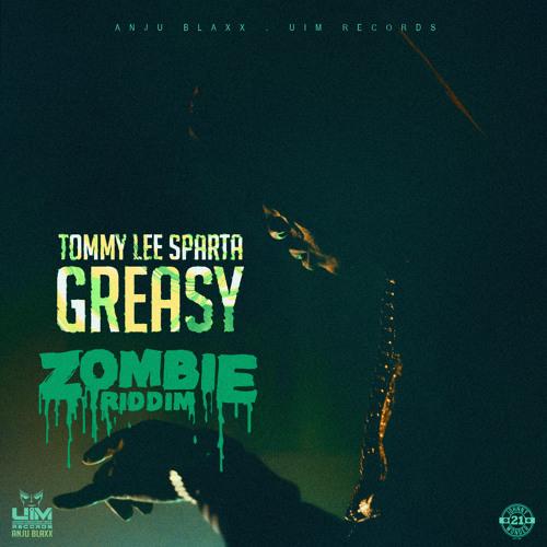 Tommy Lee Sparta - Greasy (Zombie Riddim) - November 2017