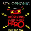 Stylophonic Feat. Kena Anae - Working Club Class Hero (MAGNVM! Remix)