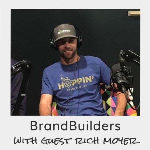 BrandBuilders - Rich Moyer - Hoppin' Charlotte