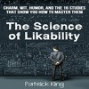 The Science Of Likability By Patrick King Audiobook Excerpt