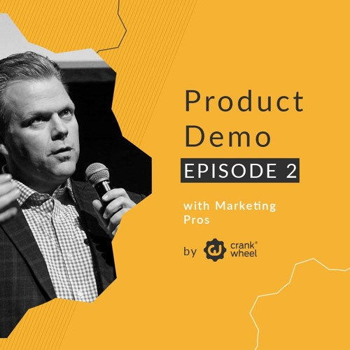 Product Demo Podcast Episode 2: Marketing Pros