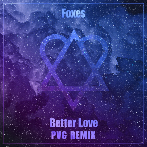 Foxes - Better Love (PVG Remix)