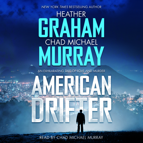 American Drifter by Heather Graham and Chad Michael Murray | Chapter 2 Excerpt