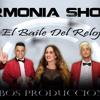 Armonia Show - El Baile Del Reloj ( Intro Merengue El Aniñado Dj ) 2017x