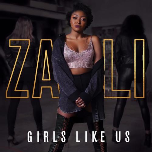 ZALI - Girls Like Us