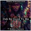 Beats International - Dub Be Good to Me (Nikko Culture Remix)