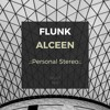 Flunk, Alceen - Personal Stereo (2017 Night Mix)