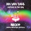 Ian Van Dahl - Castles In The Sky (NICKYP Happy Hardstyle Bootleg)