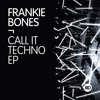 ID140 1. Frankie Bones - Call It Techno 2017