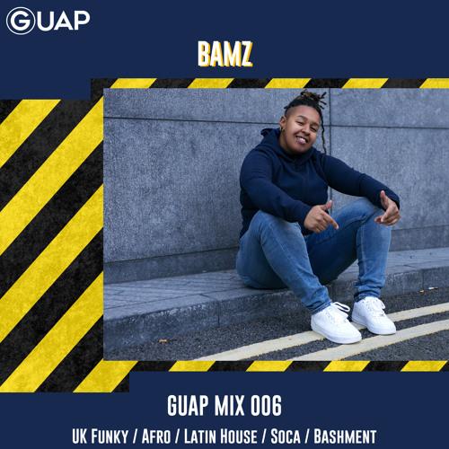 GUAP MIX 006: Bamz