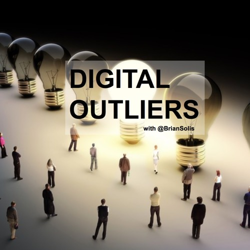 WTF: What's the Future of Work - Digital Outliers with Host Brian Solis