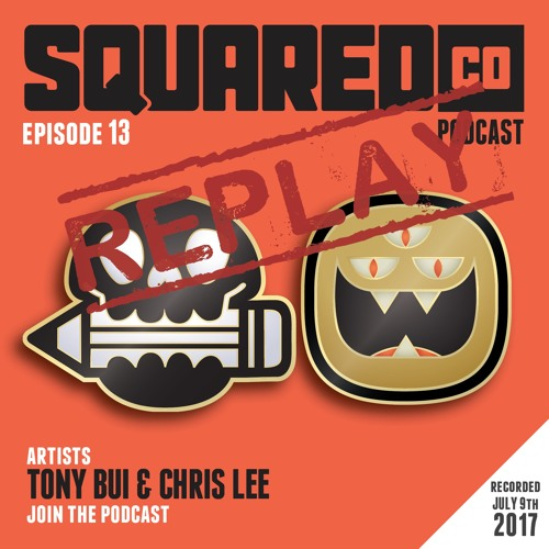 REPLAY:  Episode 13 with Tony Bui and Chris Lee