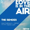 Download Joe Gauthreaux & DJ Grind ft. Inaya Day - Love Is In The Air (Fabio Campos & Andre Grossi Remix) Mp3